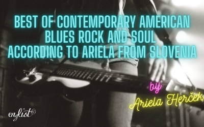 Best of Contemporary American Blues Rock and Soul According to Ariela from Slovenia